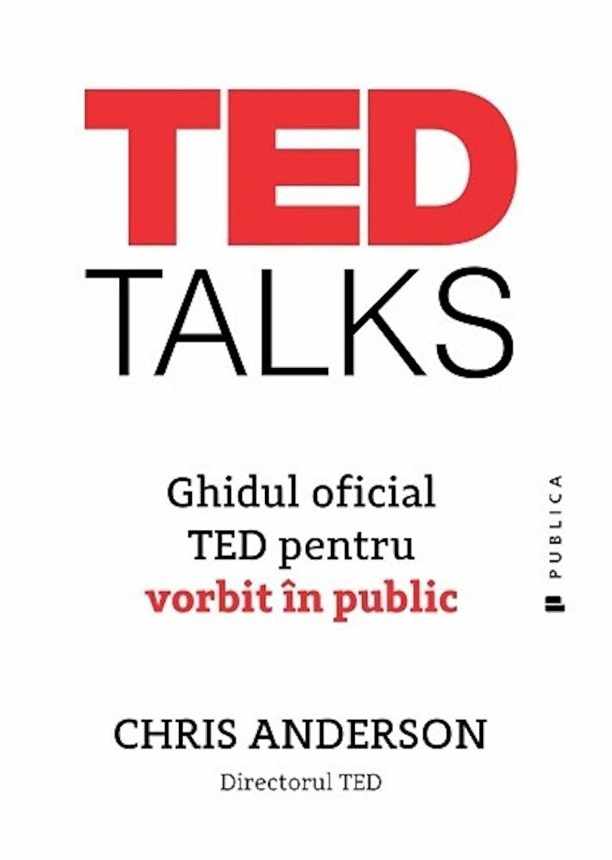 TED TALKS Ghidul oficial TED pentru vorbitul in public